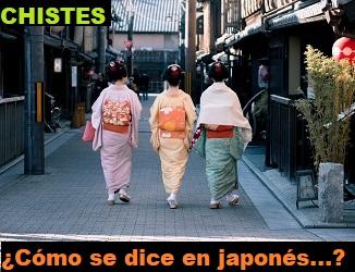 chistes de como se dice en japones